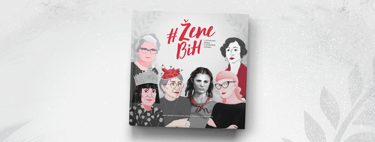 Boken #zenebih handlar om kända bosniska kvinnor och är skriven av Amila, Masha och Hatidza